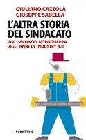 L'altra storia del sindacato - Giuliano Cazzola, Giuseppe Sabella