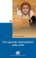 Uno sguardo contemplativo sulla carità - Giovanni Carrù