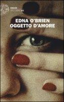 Oggetto d'amore - O'Brien Edna