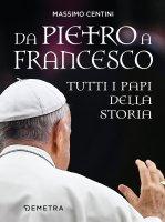 Da Pietro a Francesco - Massimo Centini