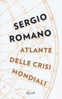 Atlante delle crisi mondiali - Romano Sergio