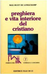 Copertina di 'Preghiera e vita interiore del cristiano'