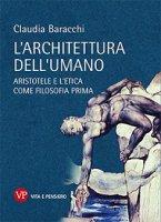 L'architettura dell'umano - Baracchi Claudia