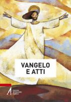 Vangelo e Atti degli apostoli - Angelico Poppi