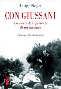 Copertina di 'Con Giussani. La storia & il presente di un incontro'