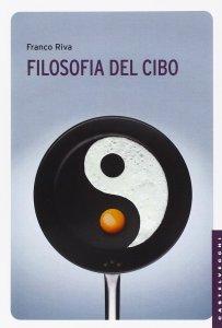 Copertina di 'Filosofia del cibo'