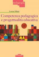 Competenza pedagogica e progettualità educativa - Milani Lorena