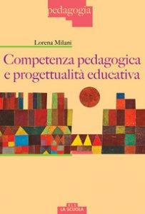 Copertina di 'Competenza pedagogica e progettualità educativa'