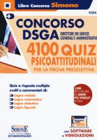Concorso DSGA Direttore dei servizi Generali e Amministrativi. 4100 quiz psicoattitudinali per la prova preselettiva. Con software e videolezioni