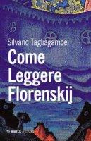 Come leggere Florenskij - Silvano Tagliagambe