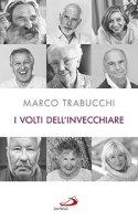 I Volti dell'invecchiare - Marco Trabucchi