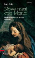 Nove mesi con Maria - Erlin Luis