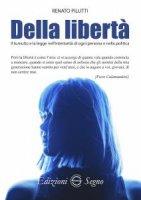 Della libertà - Renato Pilutti
