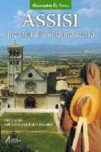 Copertina di 'Assisi. Incontri che si fanno storia. Itinerario nel carisma francescano'