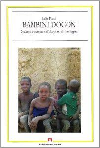 Copertina di 'Bambini Dogon. Nascere e crescere sull'altipiano di Bandiagara'