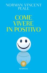 Copertina di 'Come vivere in positivo'