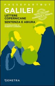 Copertina di 'Lettere copernicane-Sentenza e abiura. Testo italiano corrente a fronte'