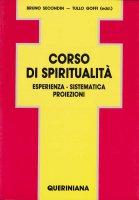 Corso di spiritualità. Esperienza, sistematica, proiezioni