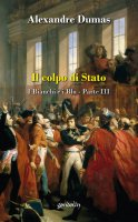 Il colpo di Stato. I bianchi e i blu vol.3 - Alexandre Dumas