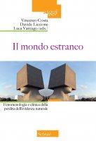 Mondo estraneo. Fenomenologia e clinica della perdita dell'evidenza naturale. (Il)