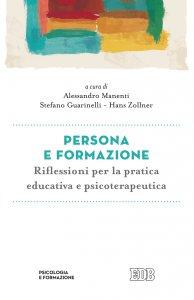 Copertina di 'Persona e formazione. Riflessioni per la pratica educativa e psicoterapeutica'