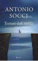Tornati dall'aldilà - Antonio Socci