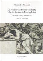 La rivoluzione francese del 1789 e la rivoluzione italiana del 1859. Osservazioni comparative - Manzoni Alessandro