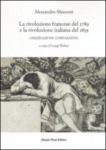 Copertina di 'La rivoluzione francese del 1789 e la rivoluzione italiana del 1859. Osservazioni comparative'
