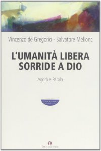 Copertina di 'L'Umanità libera sorride a Dio'