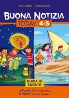 Buona notizia. Today Vol 4-5. Il fuoco - Il vento. Verso la cresima - Guida - Paolo Sartor, Andrea Ciucci