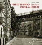 Visioni di Praga nel mondo di Jaroslav Seifert - Jappelli Francesco