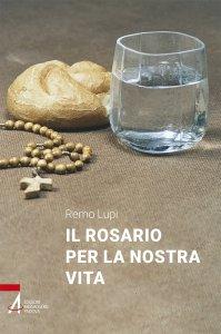 Copertina di 'Il rosario per la nostra vita'