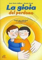 La gioia del perdono - Anna Maria Galliano, Renato Giorgi