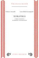 Tetrattico. L'opera sconosciuta di Giorgione e Giovanni Bellini - Antonelli Fabrizio, Della Giovampaola Lucia