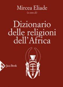 Copertina di 'Dizionario delle religioni dell'Africa'