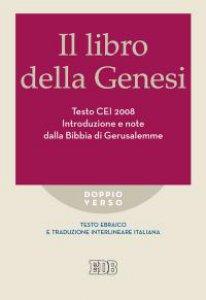 Copertina di 'Il libro della Genesi. Testo  CEI  2008'