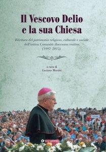 Copertina di 'Il vescovo Delio e la sua chiesa'