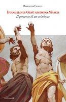 Evangelo di Gesù secondo Marco - Fedele Roberto