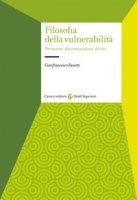 Filosofia della vulnerabilità. Percezione, discriminazione, diritto - Zanetti Gianfrancesco