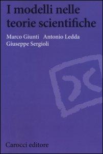 Copertina di 'I modelli nelle teorie scientifiche'