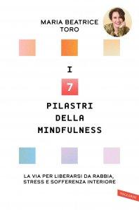 Copertina di 'I 7 pilastri della Mindfulness'