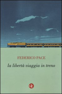 Copertina di 'La libertà viaggia in treno'