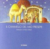 Il cammello del mio presepe - Cabra P. Giordano