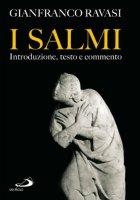 I Salmi. Introduzione, testo e commento - Ravasi Gianfranco