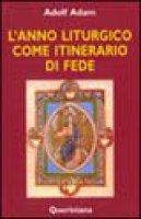 L'anno liturgico come itinerario di fede - Adam Adolf