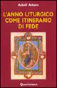 Copertina di 'L'anno liturgico come itinerario di fede'