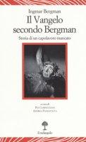 Il vangelo secondo Bergman. Storia di un capolavoro mancato. Testo svedese a fronte. Ediz. bilingue - Bergman Ingmar