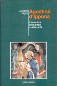 Copertina di 'Agostino d'Ippona. L'avventura della grazia e della carità'