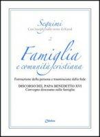 Famiglia e comunità cristiana - Benedetto XVI (Joseph Ratzinger), Giovanni Paolo II