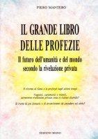Il grande libro delle profezie - Mantero Piero